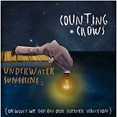 Underwater Sunshine (Or What We Did On Our Summer Vacation) (Deluxe edition) von Counting Crows
