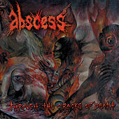 Through the Cracks of Death by Abscess
