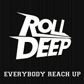 Everybody Reach Up by Roll Deep