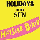 Holidays in the Sun by Hayseed Dixie