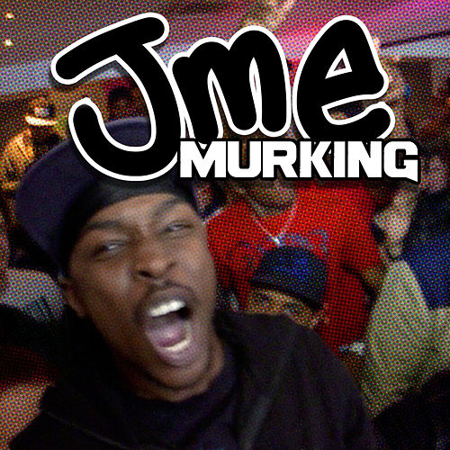 Murking by JME