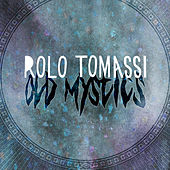 Old Mystics by Rolo Tomassi