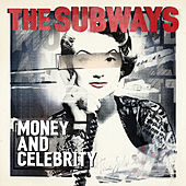 Money and Celebrity by The Subways