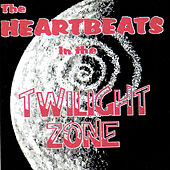 The Twilight Zone by The Heartbeats