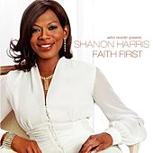 Faith First by Shanon Harris