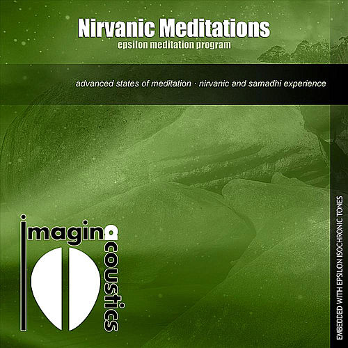 Nirvanic Meditations: Epsilon Meditation Program by Imaginacoustics
