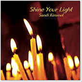 Shine Your Light by Sandi Kimmel
