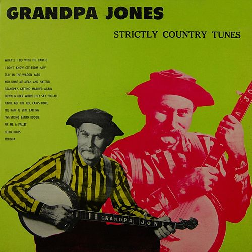 Strictly Country Tunes by Grandpa Jones