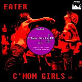 C'Mon Girls EP by Eater