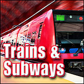 Trains & Subways: Sound Effects by Sound Effects Library