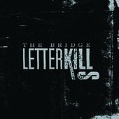 The Bridge by Letter Kills