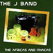 The Africas And Ithacas by The J Band