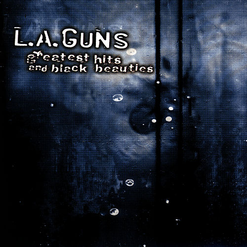 Greatest Hits And Black Beauties by L.A. Guns