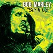 Bob Marley - Stir It Up by Bob Marley