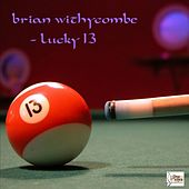 Lucky 13 by Brian Withycombe