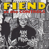 Fiend At The Controls Vol.1 & 2 by Alien Sex Fiend
