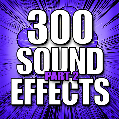300 Sound Effects Part #2 by Sound Effects Library