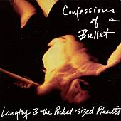 Confessions Of A Bullet by Langtry & The Pocket-Sized Planets