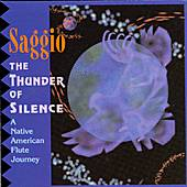 Thunder Of Silence: A Native American Flute Journey by Saggio