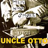 Men Who Smoke by Uncle Otto