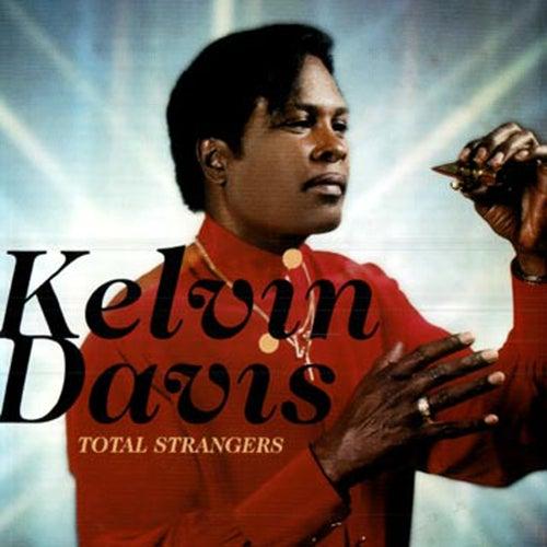 Total Strangers by Kelvin Davis