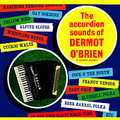 The Accordion Sounds of Dermot O' Brien by Dermot O'Brien