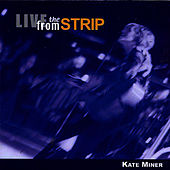 Live From The Strip by Kate Miner