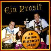 Ein Prosit - 46 German Beirgarten Songs by Hans Prettner, Eddie Hadner