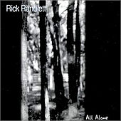 All Alone by Rick Randlett