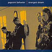 Strangest Dream by Popcorn Behavior