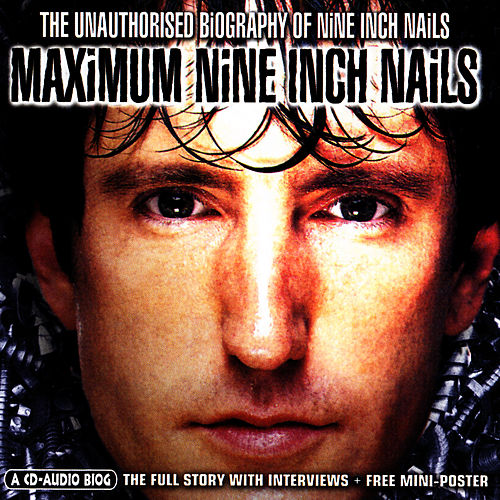 Maximum Nine Inch Nails by Nine Inch Nails