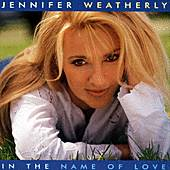 In The Name Of Love by Jennifer Weatherly