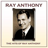 Hits Of Ray Anthony by Ray Anthony