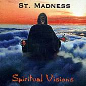 Spiritual Visions by St. Madness