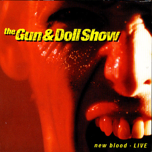 New Blood by The Gun and Doll Show