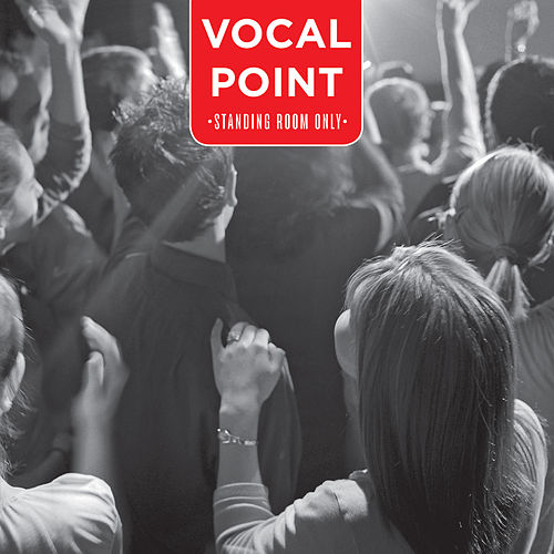 Standing Room Only by BYU Vocal Point