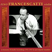 Zino Francescatti, Violin: A Treasury of Studio Recordings 1931-1955 by Zino Francescatti
