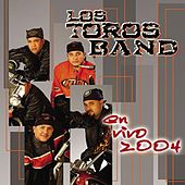 En Vivo 2004 by Los Toros Band