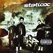 Beneath...Between...Beyond... von Static-X
