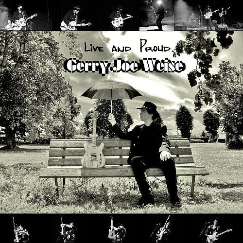 Live and Proud by Gerry Joe Weise