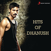 Hits of Dhanush by Various Artists