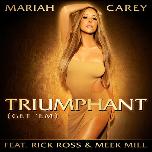 Triumphant (Get 'Em) by Mariah Carey