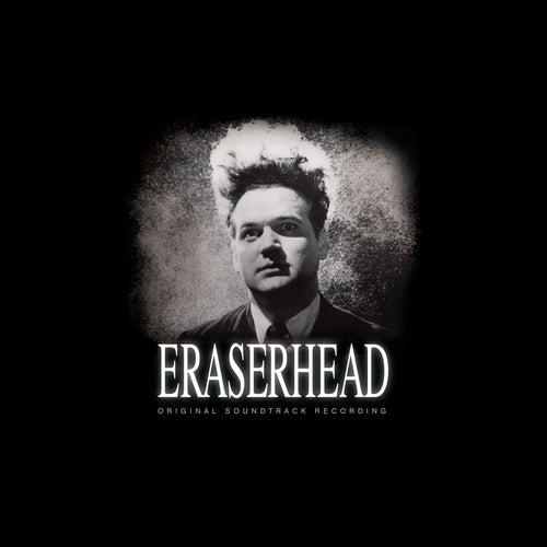 Eraserhead Soundtrack by David Lynch