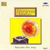 Evergreen Collections Vol 7 Malayalam Film Songs by Various Artists