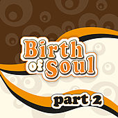 The Birth of Soul, Part 2 von Various Artists