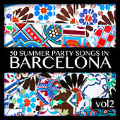 50 Summer Party Songs in Barcelona Vol. 2 by Various Artists