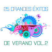 25 Grandes Éxitos de Verano Vol. 2 by Various Artists
