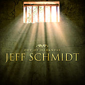 Out of Darkness by Jeff Schmidt