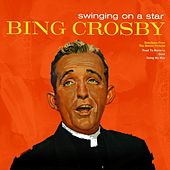 Swinging On A Star by Bing Crosby