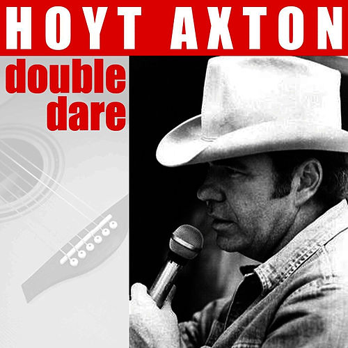 Double Dare by Hoyt Axton
